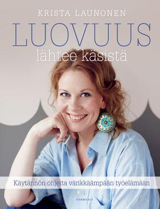 Luovuus lähtee käsistä - Kirjailija Krista Launonen